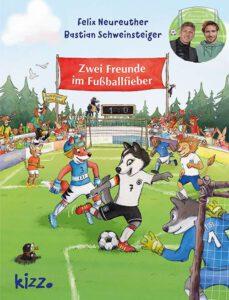 Buchcover Zwei Freunde im Fußballfieber von Bastian Schweinsteiger und Felix Neureuther
