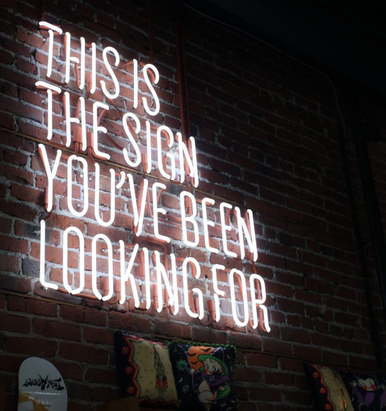 Neon-Schriftzug: This is the sign you've been looking for