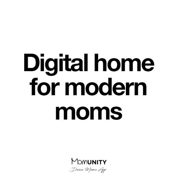 Digital home for modern moms
