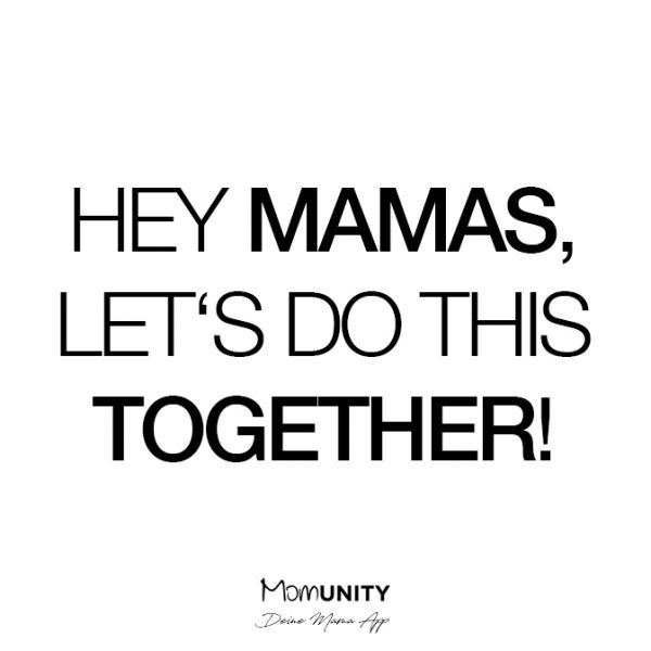 Hey Mamas, let's do this together